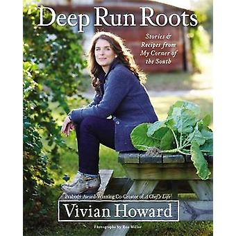 Deep Run Roots  Stories and Recipes from My Corner of the South by Vivian Howard
