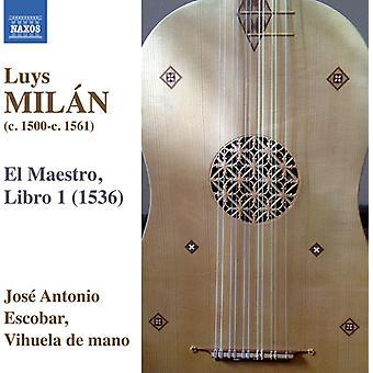 Milan / Escobar, Jose Antonio - œuvres pour Vihuela Solo 1 importation USA [CD]