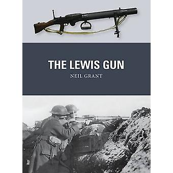 The Lewis Gun by Neil Grant & Illustrated by Peter Dennis & Illustrated by Alan Gilliland