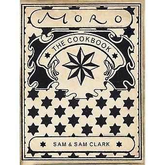 The Moro Cookbook by Samantha Clark - Samuel Clark - Pia Tryde - 9780
