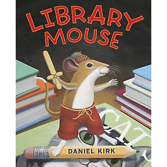Library Mouse by Daniel Kirk - 9780810993464 Book