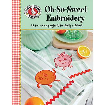 Gooseberry Patch - Oh-so-sweet Embroidery by Gooseberry Patch - 978160