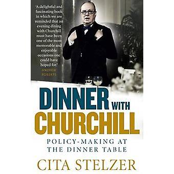 Dîner avec Churchill - élaboration des politiques à la Table du dîner (2e révisé