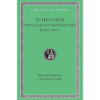 Die Gelehrten Zecher - v. 2 von Athenaeus - S. Douglas Olson - 978067