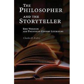 The Philosopher and the Storyteller - Eric Voegelin and Twentieth-Cent