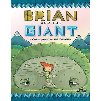 Brian and the Giant by Chris Judge - Mark Wickham - 9781847177735 Book
