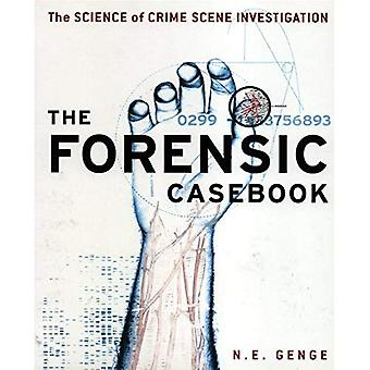 Die forensische Casebook: The Science of Crime Scene Investigation