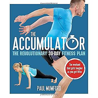 The Accumulator: The Revolutionary 30-Day Fitness Plan