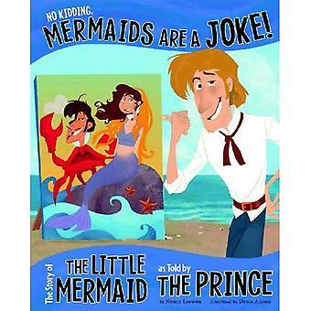 No Kidding, havfruer er en Joke!