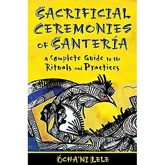 Sacrificial Ceremonies of Santer?a: A Complete Guide to the Rituals and Practices