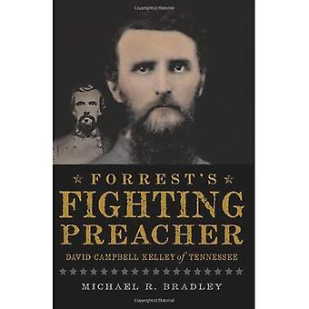 Forrest está lutando pregador: David Campbell Kelley de Tennessee