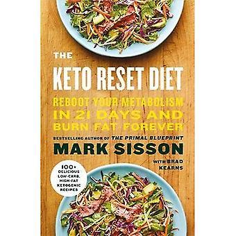 Het resetten van het Keto dieet: Reboot uw metabolisme in 21 dagen en Burn Fat Forever