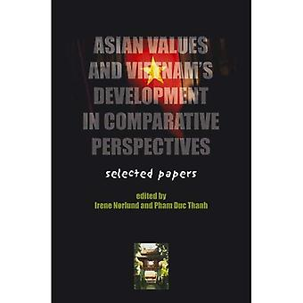 Asian Values and Vietnams Development in Comparative Perspectives: Selected Papers