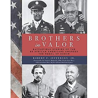 Brothers in Valor: Battlefield Stories of the African-Americans Awarded the Medal of Honor