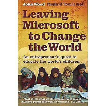 Verlassen von Microsoft, um die Welt zu verändern: ein Unternehmer streben, die Welt Kinder zu erziehen