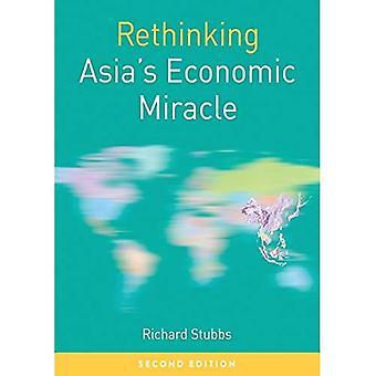 Rethinking Asia's Economic Miracle: The Political Economy of War, Prosperity and Crisis (Rethinking World Politics)