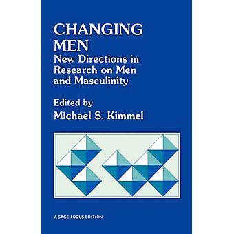 Cambiando gli uomini nuove direzioni nella ricerca su uomini e mascolinità di Kimmel & Michael S.