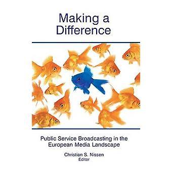 Machen einen Unterschied öffentlich-rechtlichen Rundfunks in der europäischen Medienlandschaft von Nissen & Christian S