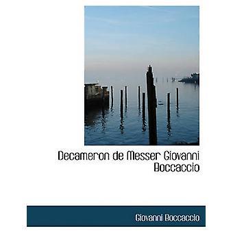 Decameron de Messer Giovanni Boccaccio door professor Giovanni Boccaccio