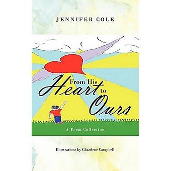 From His Heart to Ours A Poem Collection by Cole & Jennifer