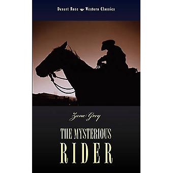 The Mysterious Rider by Grey & Zane