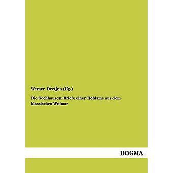 Die Gochhausen Briefe Einer Hofdame Aus Dem Klassischen Weimar par Deetjen Hg. & Werner