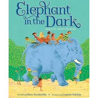 Elephant in the Dark - Based on a Poem by Rumi (annotated edition) by