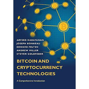 Bitcoin and Cryptocurrency Technologies - A Comprehensive Introduction