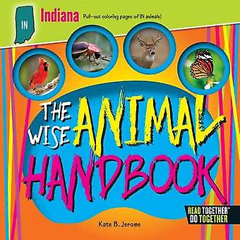 The Wise Animal Handbook Indiana by Kate B Jerome - 9780738528199 Book