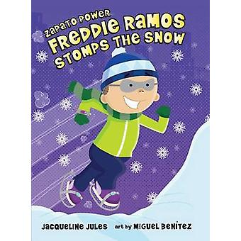 Freddie Ramos Stomps The Snow by Jacqueline Jules - 9780807594872 Book