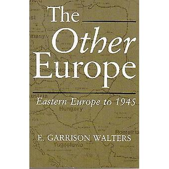 The Other Europe - Eastern Europe to 1945 by E.Garrison Walters - 9780