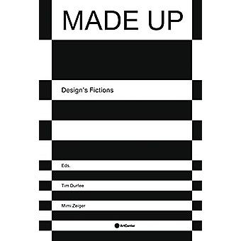 Made Up - Design's Fictions by Tim Durfee - 9781532347887 Book