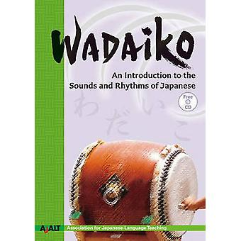 Wadaiko - An Introduction to the Sounds and Rhythms of Japanese by AJA