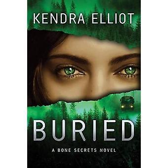 Buried by Kendra Elliot - Jennifer Schober - 9781611098983 Book