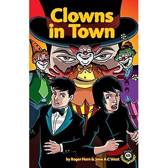 Clowns in Town by Roger Hurn - Jane West - Anthony Williams - 9781849