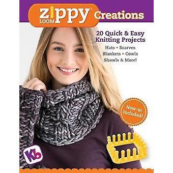 Zippy Loom Creations - 20 Quick & Easy Projects by  -Isela Phelps