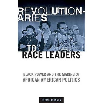 Revolutionaries to Race Leaders - Black Power and the Making of Africa