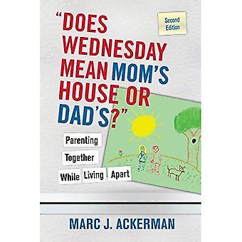 Mercredi signifie de maison ou de maman?: Parenting ensemble tout en vivant dehors