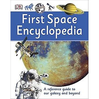 First Space Encyclopedia by DK Publishing - DK - 9781465443434 Book