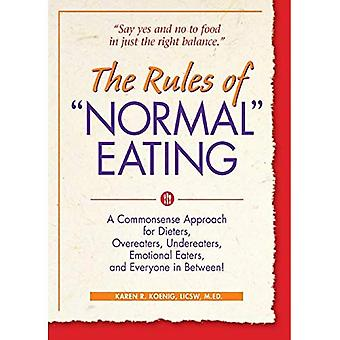 Rules of  Normal  Eating: A Commonsense Approach for Dieters, Overeaters, Undereaters, Emotional Eaters and Everyone in Between!