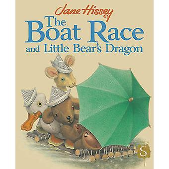 The Boat Race and Little Bear's Dragon by Jane Hissey - Jane Hissey -