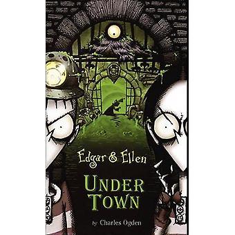 Under Town by Ogden & Charles