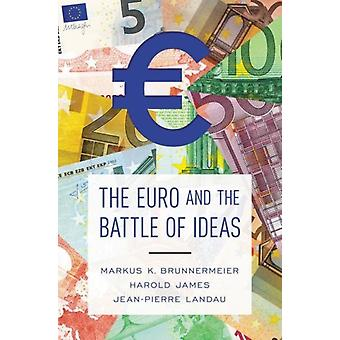 Euro and the Battle of Ideas by Brunnermeier