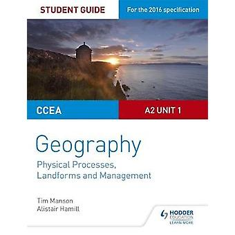 CCEA A2 Unit 1 Geography Student Guide 4 Physical Processes by Tim Manson
