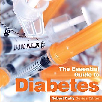 Diabetes The Essential Guide by Duffy & Robert