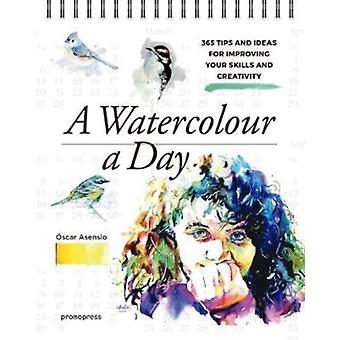 Watercolour a Day 365 Tips and Ideas for Improving your Ski by Oscar Asensio