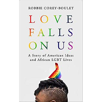 Love Falls On Us by Robbie CoreyBoulet