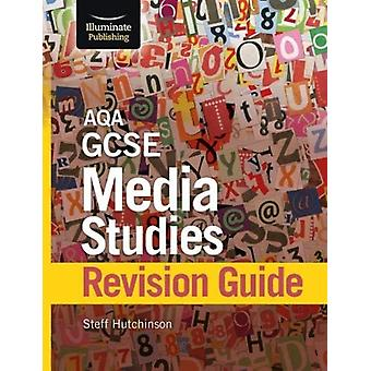 AQA GCSE Media Studies Revision Guide by Steff Hutchinson