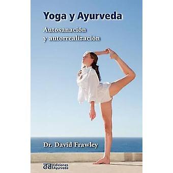 Yoga y Ayurveda by Frawley & David