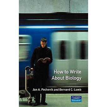 How to Write about Biology by Pechenik & J. Tufts University